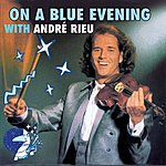 André Rieu On A Blue Evening With Andre Rieu