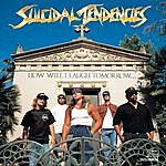 Suicidal Tendencies How Will I Laugh Tomorrow When I Can'T Even Smile Today