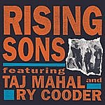 Rising Sons Rising Sons Featuring Taj Mahal And Ry Cooder