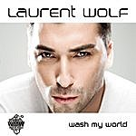Laurent Wolf Wash My World (4-Track Maxi-Single)(Feat. Eric Carter)