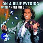 André Rieu On A Blue Evening With André Rieu