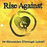 Rise Against Re-Education (Through Labor) (Single)