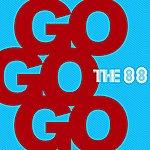 The 88 Go, Go, Go (Single)