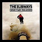 The Subways I Won't Let You Down (Single)