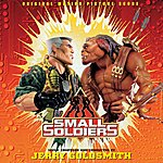 Jerry Goldsmith Small Soldiers: Original Soundtrack