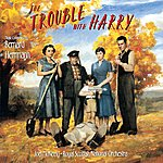 Bernard Herrmann The Trouble With Harry: Original Soundtrack