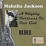 Mahalia Jackson A Mighty Fortress Is Our God