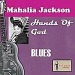 Mahalia Jackson Hands Of God