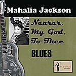Mahalia Jackson Nearer, My God, To Thee