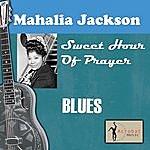Mahalia Jackson Sweet Hour Of Prayer