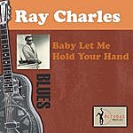 Ray Charles Baby Let Me Hold Your Hand