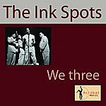 The Ink Spots We Three (My Echo, My Shadow And Me)