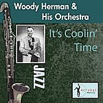 Woody Herman & His Orchestra It's Coolin' Time