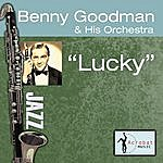 Benny Goodman & His Orchestra Lucky