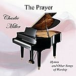 Charlie Miller The Prayer: Hymns And Other Songs Of Worship