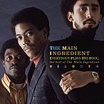 The Main Ingredient Everybody Plays The Fool: The Best Of The Main Ingredient