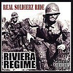 Riviera Regime Real Soldierz Ride (Parental Advisory)