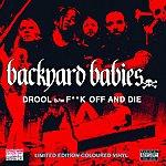 Backyard Babies Drool/Fuck Off And Die