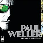 Paul Weller All I Wanna Do/Push It Along EP1