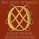 David Byrne Big Love Hymnal