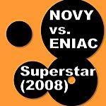 Tom Novy Superstar (3-Track Remix Maxi-Single)(Novy Vs. Eniac)