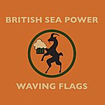 British Sea Power Waving Flags (Single)
