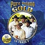 La Tropa F Puro Tejano Gold