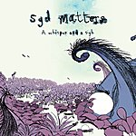 Syd Matters A Whisper And A Sigh (Edition 2008)