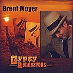 Brent Moyer GYPSY RENDEZVOUS
