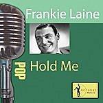 Frankie Laine Hold Me