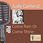 Judy Garland Come Rain Or Come Shine