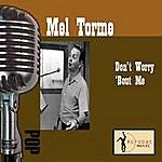 Mel Tormé Don't Worry 'Bout Me