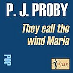 P.J. Proby They Call The Wind Maria