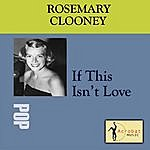 Rosemary Clooney If This Isn't Love