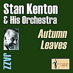 Stan Kenton & His Orchestra Autumn Leaves