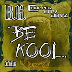 B.G. Be Kool (Single)(Parental Advisory)