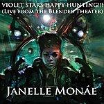 Janelle Monáe Violet Stars Happy Hunting!!! - Live At The Blender Theater