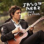 Jason Mraz Make It Mine