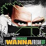 Eddie Thoneick I Wanna Freak You (8-Track Maxi-Single)
