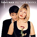 Tina May I'll Take Romance