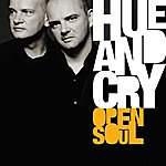 Hue And Cry Open Soul