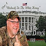 Chad Brock Put A Redneck In The Whitehouse (Single)