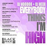 DJ Voodoo Everybody Thinks I'm High (8-Track Remix Maxi-Single)