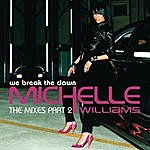 Michelle Williams We Break The Dawn: The Mixes, Part 2 (7-Track Maxi-Single)
