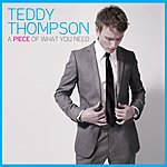 Teddy Thompson A Piece Of What You Need (UK Version)