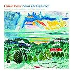 Danilo Perez Across The Crystal Sea