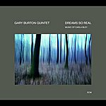 Gary Burton Dreams So Real: Music Of Carla Bley (Digipak Reissue)