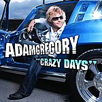 Adam Gregory Crazy Days (Single)