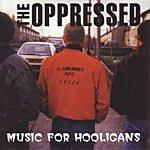 The Oppressed Music For Hooligans