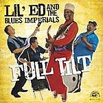 Lil' Ed & The Blues Imperials Full Tilt